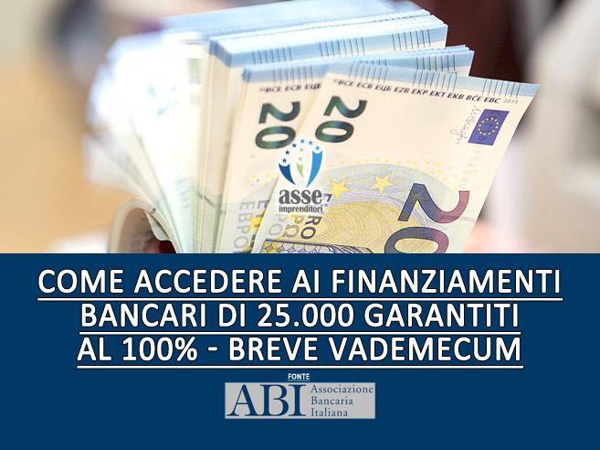 Come accedere ai finanziamenti bancari di 25.000 euro garantiti al 100% – breve vademecum con esempi